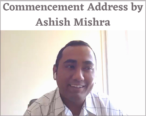 Commencement Address by Ashish Mishra for Class of 2020